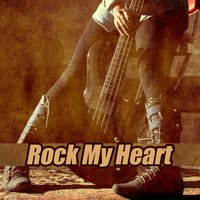 Rock My Heart — сборник