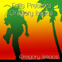 Fatis Presents Gregory Issacs — Gregory Issacs