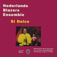 Live at the Concertgebouw, Jan. 1, 2000 -Si Dolce — Nederlands Blazers Ensemble