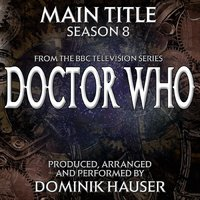Doctor Who Season 8 (Main Title from the Bbc TV Series) — Dominik Hauser