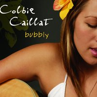Bubbly — Colbie Caillat