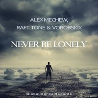 Never Be Lonely — Alex Mechew