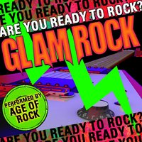 Are You Ready to Rock? Glam Rock — Age Of Rock