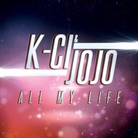 All My Life — K-Ci & JoJo