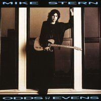 Odds Or Evens — Mike Stern