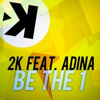 Be the 1 — 2K, Adina
