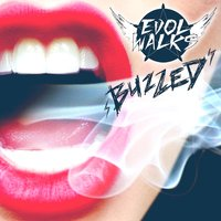 Buzzed — Evol Walks
