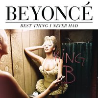 Best Thing I Never Had — Beyoncé, The Tributers