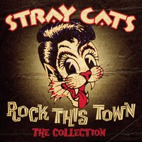 Rock This Town - The Collection — Stray Cats