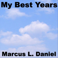 My Best Years — Marcus Daniel