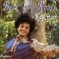 Back to the Roots — Kay Starr