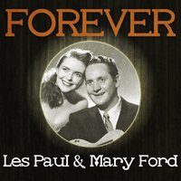 Forever Les Paul & Mary Ford — Les Paul & Mary Ford
