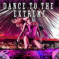 Dance to the Extreme — сборник