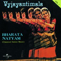 Bharata Natyam  Vol. 1 ( Classical Dance Music ) — Vyjayantimala