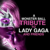 A Monster Ball Tribute to Lady Gaga and Friends — Deja Vu