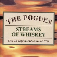Streams of Whiskey - Live In Leysin, Switzerland 1991 — The Pogues
