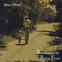 Backroads In Bare Feet — Mike Clifford