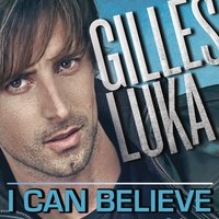 I Can Believe — Gilles Luka