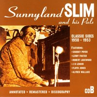 Classic Sides 1950-1953 — Sunnyland Slim And His Pals