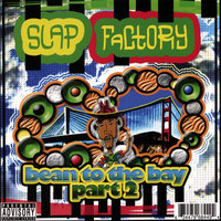 Bean to the Bay Part 2 — Slap Factory