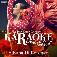 Me Muero Por Estar Contigo (In the Style of Silvana Di Lorenzo) - Single — Ameritz Spanish Karaoke