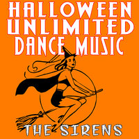 Halloween Unlimited Dance Music — The Sirens