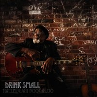 Hallelujah Boogaloo — Drink Small