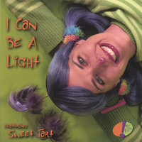 I Can Be A Light — Sweet Tart
