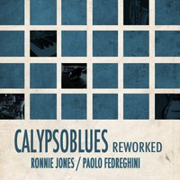 Calypso Blues — Ronnie Jones, Paolo Fedreghini