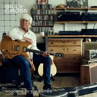 Goodbye to the Sixties — Billy Cross