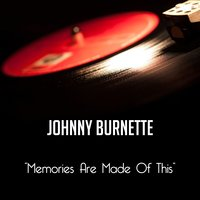 Memories Are Made of This — Johnny Burnette