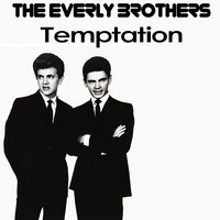Temptation — Everly Brothers