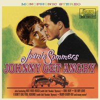 Johnny Get Angry — Joanie Sommers