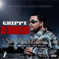 She Don't Know — Grippy 2 Solid