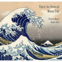 Thirty-Six Views of Mount Fuji — Vickers Bovey Guitar Duo