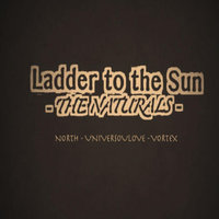 The Naturals — Ladder to the Sun