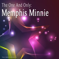 The One and Only: Memphis Minnie — Memphis Minnie