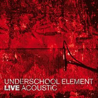 Live Acoustic — Underschool Element