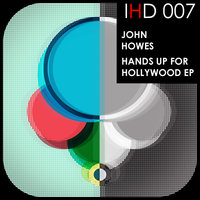 Hands Up For Hollywood EP — John Howes