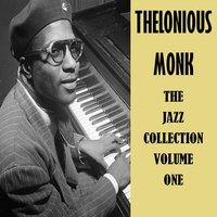 The Jazz Collection Volume One — Thelonious Monk