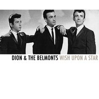 Wish Upon a Star — Dion & The Belmonts