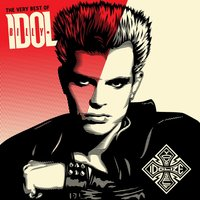 The Very Best Of Billy Idol: Idolize Yourself — Billy Idol