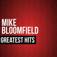 Greatest Hits — Michael B. Bloomfield