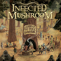 Legend Of The Black Shawarma — Infected Mushroom