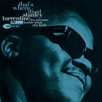 That's Where It's At — Stanley Turrentine