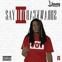 Say It Backwards 2 — Young Mezzy