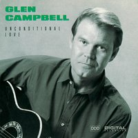 Unconditional Love — Glen Campbell