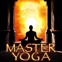 Master Yoga Class - Background Music for Meditation — Ultimate New Age Instrumental