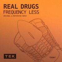 Real Drugs — Frequency Less