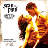 (When You Gonna) Give It Up To Me — Sean Paul